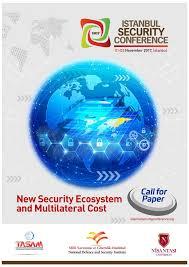 """İstanbul Security Conference 2017: New Security Ecosystem and Multilateral Cost"""" ile ilgili görsel sonucu"""