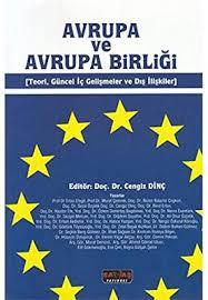 Avrupa ve Avrupa Birliği: Teori, Güncel İç Gelişmeler ve Dış İlişkiler ile ilgili görsel sonucu