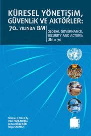 Küresel Yönetişim, Güvenlik ve Aktörler: 70. Yılında BM ile ilgili görsel sonucu